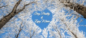 Stay Healthy & Enjoy Winter